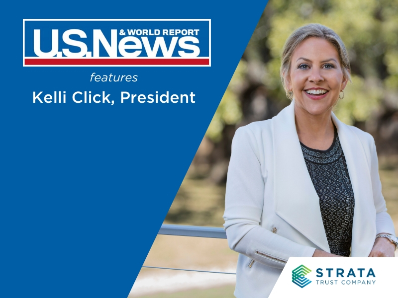 Kelli Click Featured in U.S. News & World Report - STRATA Trust Company